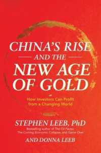 China's Rise and the New Age of Gold: How Investors Can Profit from a Changing World 9781260441277