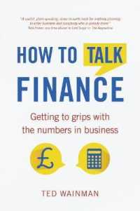 Link to an enlarged image of How to Talk Finance : Getting to Grips with the Numbers in Business