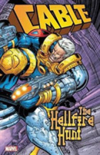 Link to an enlarged image of Cable : The Hellfire Hunt (Cable)