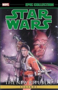Link to an enlarged image of Epic Collection Star Wars Legends 3 : The New Republic (Epic Collection: Star Wars Legends)