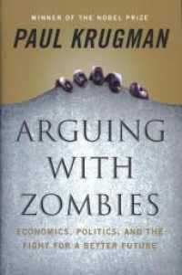 Arguing with Zombies: Economics, Politics, and the Fight for a Better Future  9781324005018
