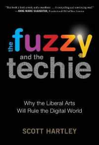 Link to an enlarged image of The Fuzzy and the Techie : Why the Liberal Arts Will Rule the Digital World (Reprint)