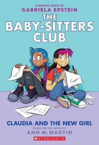 image of The Baby-Sitters Club 9 : Claudia and the New Girl (Baby-sitters Club Graphix)