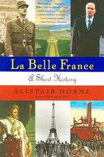 Link to an enlarged image of La Belle France : A Short History (Reprint)
