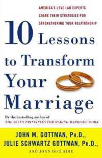 Link to an enlarged image of Ten Lessons to Transform Your Marriage : America's Love Lab Experts Share Their Strategies for Strengthening Your Relationship (Reprint)