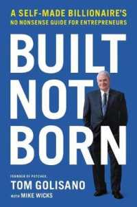 Link to an enlarged image of Built, Not Born : A Self-Made Billionaire's No-Nonsense Guide for Entrepreneurs