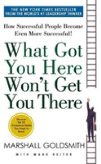 Link to an enlarged image of What Got You Here Won't Get You There : How Successful People Become Even More Successful -- Paperback (English Language Edition)