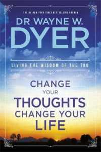 Link to an enlarged image of Change Your Thoughts, Change Your Life : Living the Wisdom of the Tao -- Paperback / softback