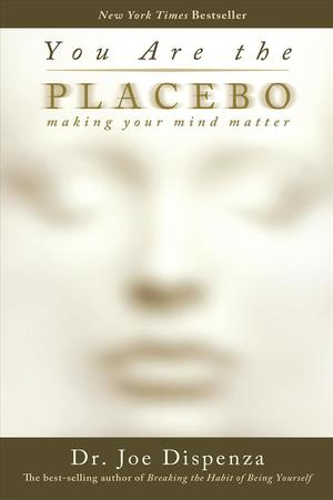 Link to an enlarged image of You Are the Placebo : Making Your Mind Matter (2nd Reprint)