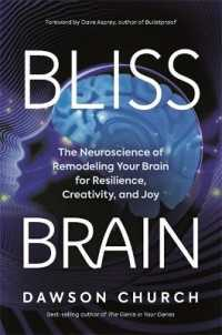 Link to an enlarged image of Bliss Brain : The Neuroscience of Remodeling Your Brain for Resilience, Creativity, and Joy