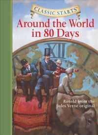 Link to an enlarged image of Around the World in 80 Days : Retold from the Jules Verne Original (Classic Starts)