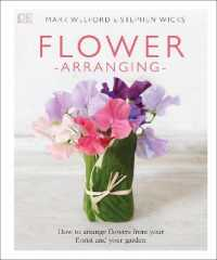 Link to an enlarged image of Flower Arranging : How to Arrange Flowers from your Florist and from your Garden -- Hardback