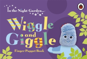 Link to an enlarged image of In the Night Garden: Wiggle and Giggle Finger Puppet Book (In the Night Garden) -- Board book