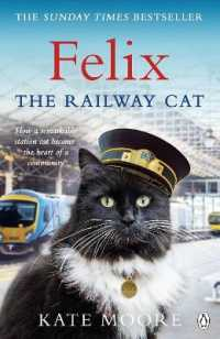 Felix the Railway Cat by Transpennine Express Moore, Kate