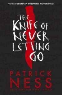 Knife of Never Letting Go (Chaos Walking) 9781406379167