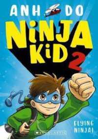 Link to an enlarged image of Ninja Kid 2: Flying Ninja! -- Paperback / softback