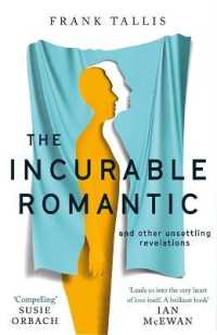 Link to an enlarged image of Incurable Romantic : and Other Unsettling Revelations -- Paperback