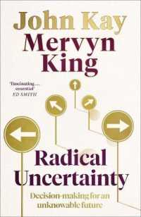 Radical Uncertainty Decision-making for an unknowable future 9781408712597