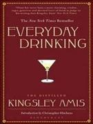 Link to an enlarged image of Everyday Drinking : The Distilled Kingsley Amis -- Paperback / softback (UK ed.)