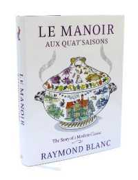 Link to an enlarged image of Le Manoir Aux Quat'saisons : The Story of a Modern Classic