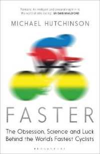 Link to an enlarged image of Faster : The Obsession, Science and Luck Behind the World's Fastest Cyclists -- Paperback / softback