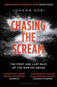 Link to an enlarged image of Chasing the Scream : The First and Last Days of the War on Drugs -- Paperback / softback