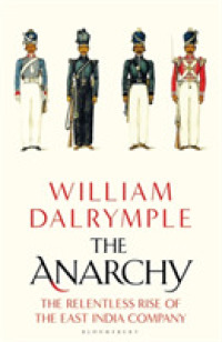 Anarchy : The Relentless Rise of the East India Company -- Paperback (English Language Edition) 9781408864388