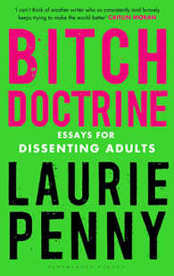 Link to an enlarged image of Bitch Doctrine : Essays for Dissenting Adults -- Paperback / softback