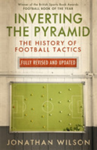 Link to an enlarged image of Inverting the Pyramid : The History of Football Tactics -- Paperback