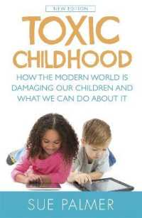 Link to an enlarged image of Toxic Childhood : How the Modern World Is Damaging Our Children and What We Can Do about It (New Revised UP)