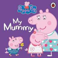 Link to an enlarged image of Peppa Pig: My Mummy (Peppa Pig) -- Board book