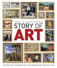 Link to an enlarged image of Illustrated Story of Art : The Great Art Movements and the Paintings that Inspired them -- Hardback