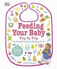 Link to an enlarged image of Feeding Your Baby Day by Day : From First Tastes to Family Meals -- Hardback