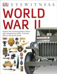 Link to an enlarged image of World War II (Dk Eyewitness) -- Paperback / softback