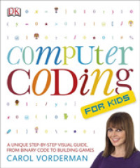 Link to an enlarged image of Computer Coding for Kids : A Unique Step-by-step Visual Guide, from Binary Code to Building Games -- Paperback / softback
