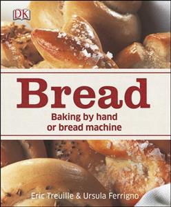 Link to an enlarged image of Bread : Baking by Hand or Bread Machine -- Hardback