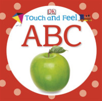 Link to an enlarged image of Touch and Feel Abc (Touch and Feel) -- Board book
