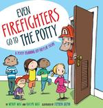 Link to an enlarged image of Even Firefighters Go to the Potty : A Potty Training Lift-the-Flap Story (LTF)