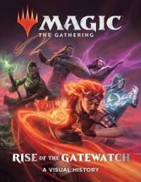 Link to an enlarged image of Rise of the Gatewatch : A Visual History (Magic: the Gathering)