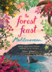 Link to an enlarged image of The Forest Feast Mediterranean : Simple Vegetarian Recipes Inspired by My Travels