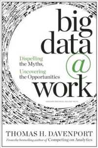 Link to an enlarged image of Big Data at Work : Dispelling the Myths, Uncovering the Opportunities