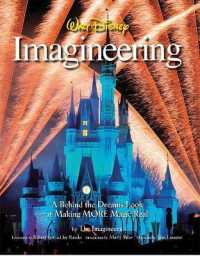 Link to an enlarged image of Walt Disney Imagineering : A Behind the Dreams Look at Making MORE Magic Real