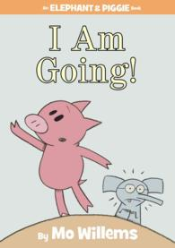 Link to an enlarged image of I Am Going! (Elephant and Piggie)