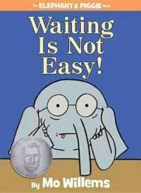 Link to an enlarged image of Waiting Is Not Easy! (Elephant and Piggie)