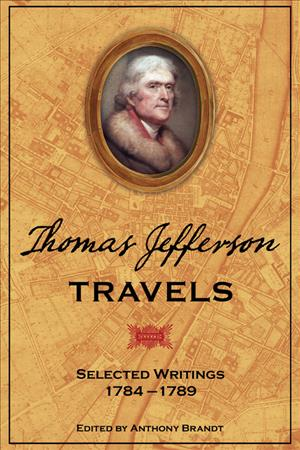 Link to an enlarged image of Thomas Jefferson Travels : Selected Writings, 1784-1789