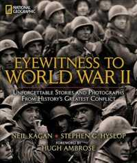 Link to an enlarged image of Eyewitness to World War II : Unforgettable Stories and Photographs from History's Greatest Conflict