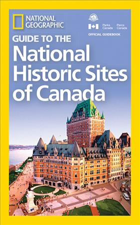 Link to an enlarged image of National Geographic Guide to the Historic Sites of Canada (National Geographic Guide)