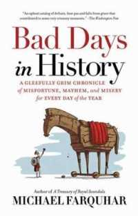 Link to an enlarged image of Bad Days in History : A Gleefully Grim Chronicle of Misfortune, Mayhem, and Misery for Every Day of the Year (Reprint)