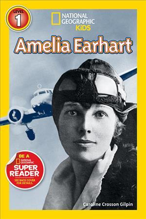 Link to an enlarged image of Amelia Earhart (National Geographic Readers)