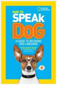 Link to an enlarged image of How to Speak Dog : A Guide to Decoding Dog Language